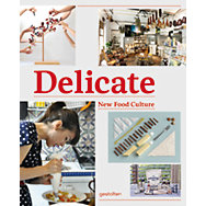 Delicate - New Food Culture  | Bücher